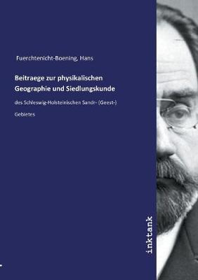 Beitraege zur physikalischen Geographie und Siedlungskunde (Paperback)