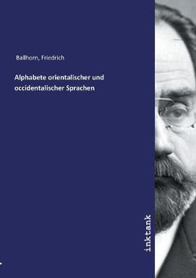 Alphabete orientalischer und occidentalischer Sprachen (Paperback)