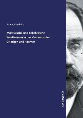 Molossische und bakcheische Wortformen in der Verskunst der Griechen und Roemer (Paperback)