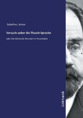 Versuch ueber die Thusch-Sprache (Paperback)
