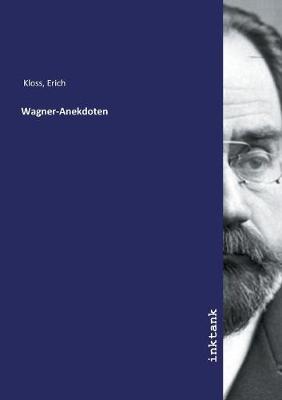 Wagner-Anekdoten (Paperback)