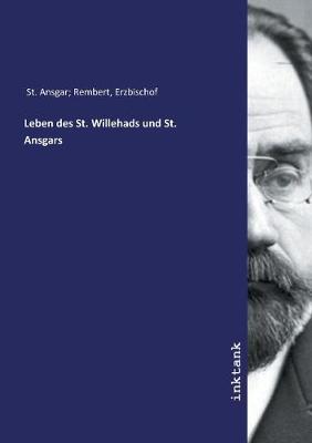 Leben des St. Willehads und St. Ansgars (Paperback)