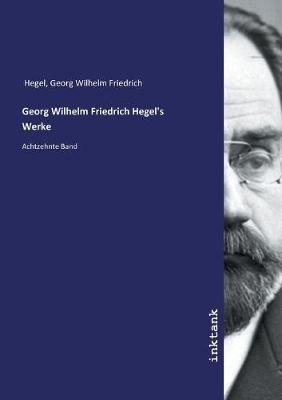 Georg Wilhelm Friedrich Hegel's Werke (Paperback)