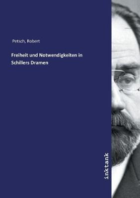 Freiheit und Notwendigkeiten in Schillers Dramen (Paperback)