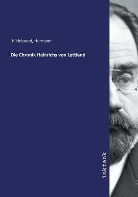 Die Chronik Heinrichs von Lettland (Paperback)