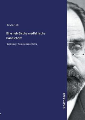 Eine hebraische medizinische Handschrift (Paperback)