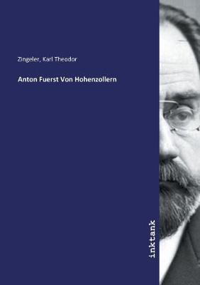 Anton Fuerst Von Hohenzollern (Paperback)