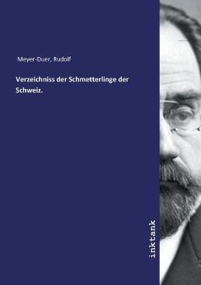 Verzeichniss der Schmetterlinge der Schweiz. (Paperback)