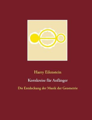 Kornkreise fur Anfanger: Die Entdeckung der Musik der Geometrie (Paperback)