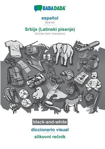 BABADADA black-and-white, espanol - Srbija (Latinski pisanje), diccionario visual - slikovni rečnik: Spanish - Serbian (latin characters), visual dictionary (Paperback)