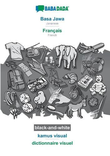 BABADADA black-and-white, Basa Jawa - Francais, kamus visual - dictionnaire visuel: Javanese - French, visual dictionary (Paperback)