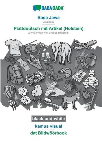 BABADADA black-and-white, Basa Jawa - Plattduutsch mit Artikel (Holstein), kamus visual - dat Bildwoeoerbook: Javanese - Low German with articles (Holstein), visual dictionary (Paperback)