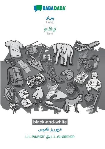 BABADADA black-and-white, Pashto (in arabic script) - Tamil (in tamil script), visual dictionary (in arabic script) - visual dictionary (in tamil script): Pashto (in arabic script) - Tamil (in tamil script), visual dictionary (Paperback)
