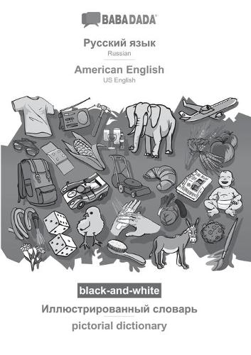 BABADADA black-and-white, Russian (in cyrillic script) - American English, visual dictionary (in cyrillic script) - pictorial dictionary: Russian (in cyrillic script) - US English, visual dictionary (Paperback)