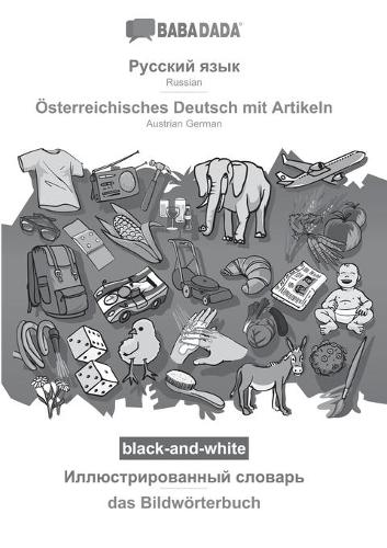 BABADADA black-and-white, Russian (in cyrillic script) - OEsterreichisches Deutsch mit Artikeln, visual dictionary (in cyrillic script) - das Bildwoerterbuch: Russian (in cyrillic script) - Austrian German, visual dictionary (Paperback)
