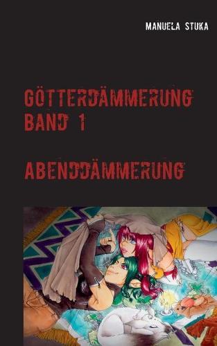 Goetterdammerung: Band 1 - Abenddammerung (Paperback)