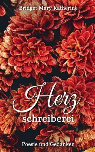 Herzschreiberei: Poesie und Gedanken (Paperback)