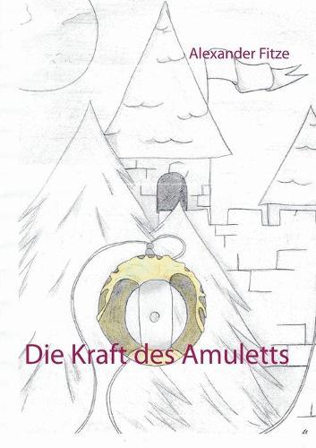 Die Kraft des Amuletts (Paperback)
