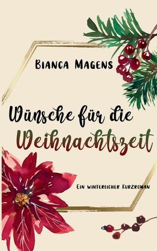 Wunsche fur die Weihnachtszeit: Ein winterlicher Kurzroman (Paperback)