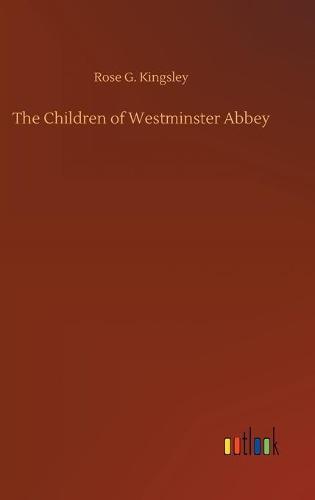The Children of Westminster Abbey (Hardback)