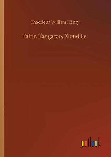 Kaffir, Kangaroo, Klondike (Paperback)