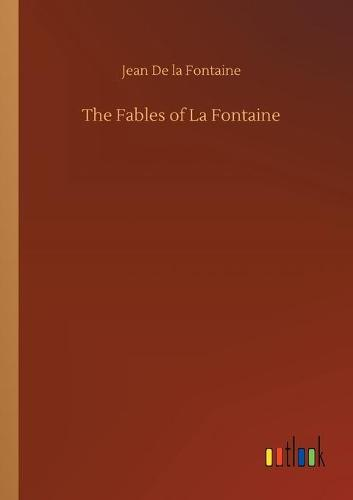 The Fables of La Fontaine (Paperback)