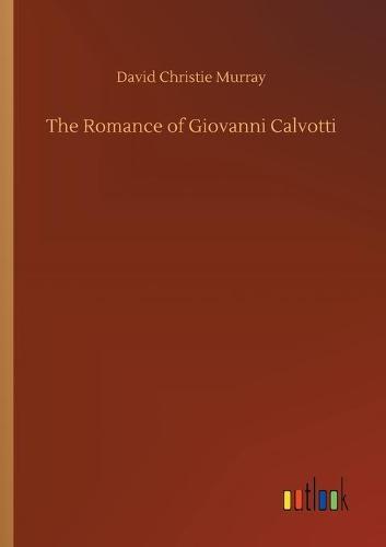The Romance of Giovanni Calvotti (Paperback)