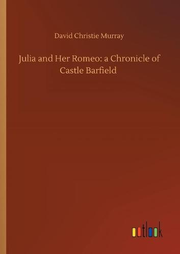 Julia and Her Romeo: a Chronicle of Castle Barfield (Paperback)
