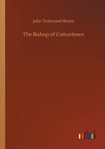 The Bishop of Cottontown (Paperback)