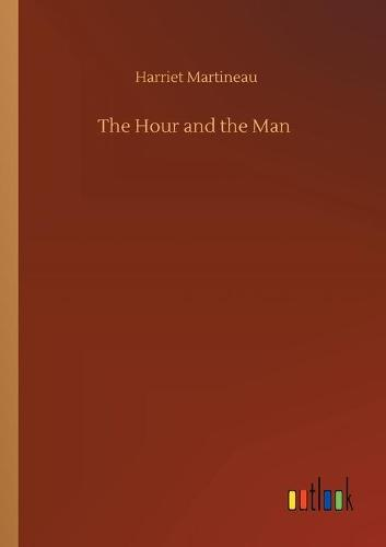 The Hour and the Man (Paperback)