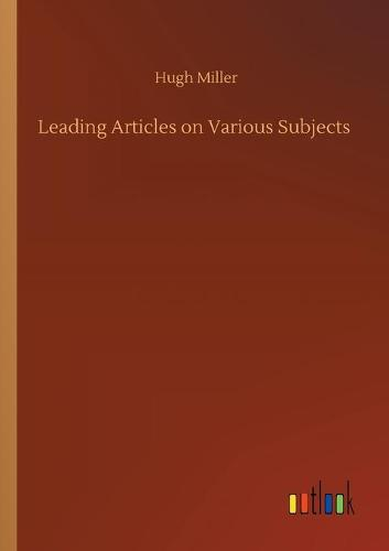 Leading Articles on Various Subjects (Paperback)