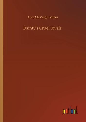 Dainty's Cruel Rivals (Paperback)