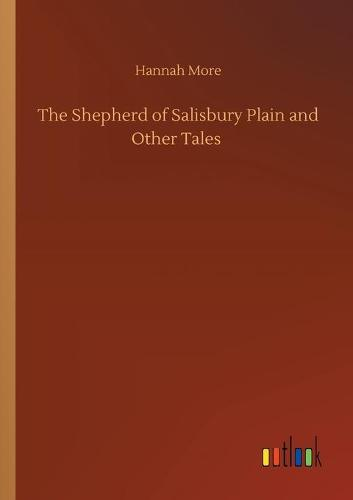 The Shepherd of Salisbury Plain and Other Tales (Paperback)