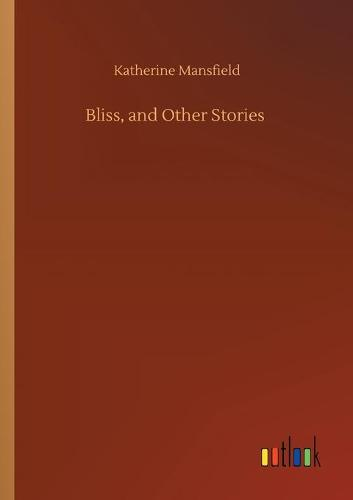 Bliss, and Other Stories (Paperback)