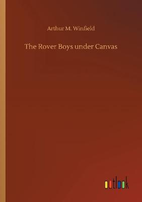 The Rover Boys under Canvas (Paperback)