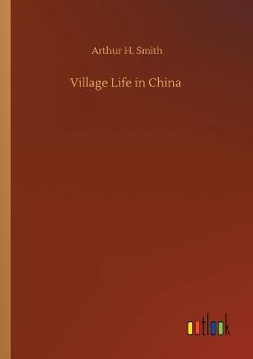 Village Life in China (Paperback)