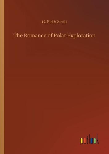 The Romance of Polar Exploration (Paperback)