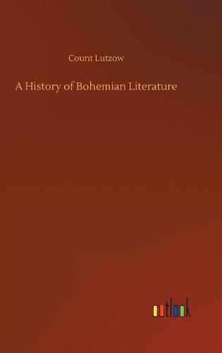 A History of Bohemian Literature (Hardback)