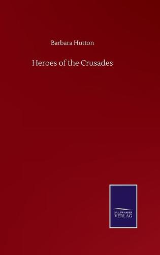 Heroes of the Crusades (Hardback)