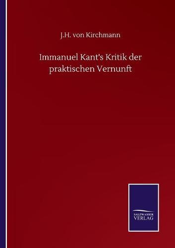 Immanuel Kant's Kritik der praktischen Vernunft (Paperback)