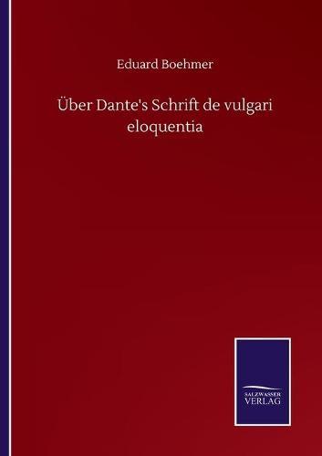 UEber Dante's Schrift de vulgari eloquentia (Paperback)