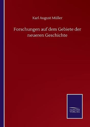 Forschungen auf dem Gebiete der neueren Geschichte (Paperback)