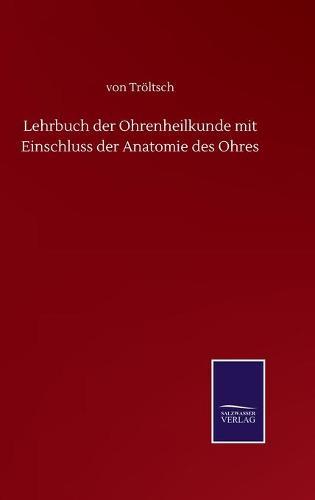 Lehrbuch der Ohrenheilkunde mit Einschluss der Anatomie des Ohres (Hardback)