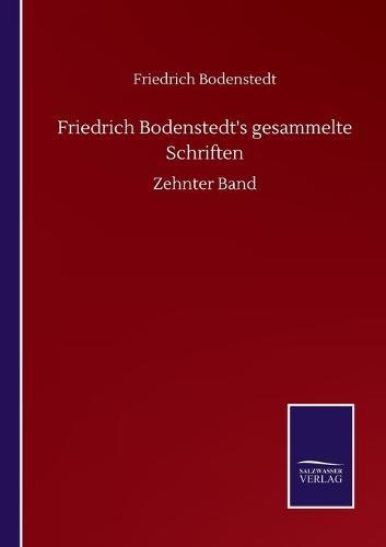 Friedrich Bodenstedt's gesammelte Schriften: Zehnter Band (Paperback)