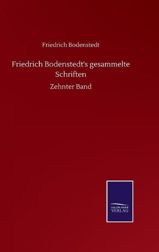 Friedrich Bodenstedt's gesammelte Schriften: Zehnter Band (Hardback)