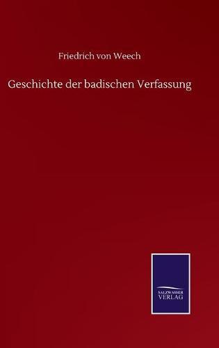 Geschichte der badischen Verfassung (Hardback)