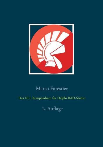 Das DLL Kompendium fur Delphi RAD-Studio (Paperback)