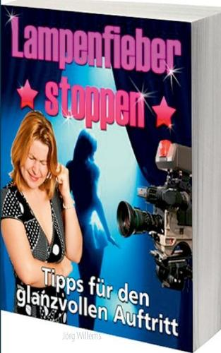 Lampenfieber stoppen: Tipps fur den glanzvollen Auftritt (Paperback)