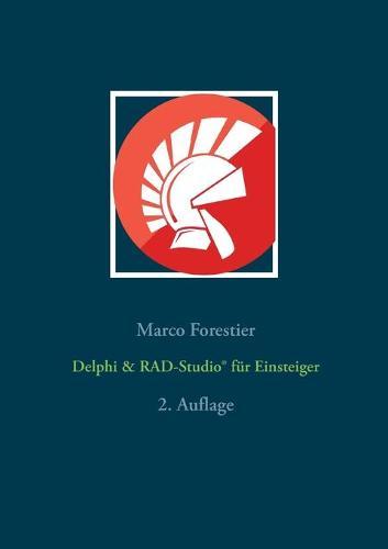 Delphi & RAD-Studio(R) fur Einsteiger: 2. Auflage (Paperback)