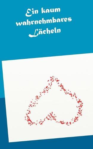 Ein kaum wahrnehmbares Lacheln (Paperback)
